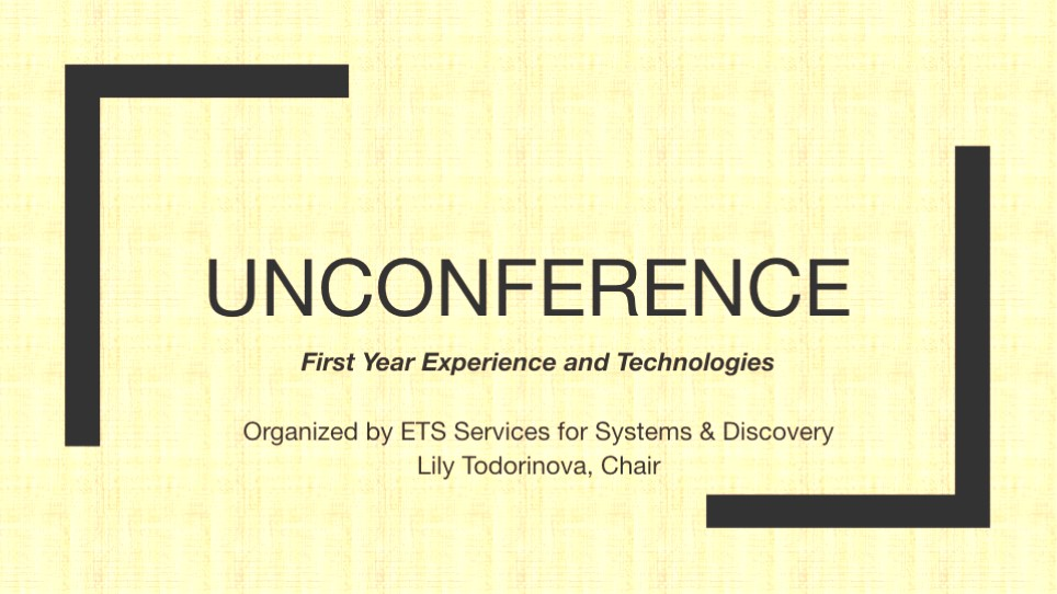 Opening slide for ETS Systems and Services for Discovery's Unconference on First Year Experience and Technologies at ALA Midwinter 2017