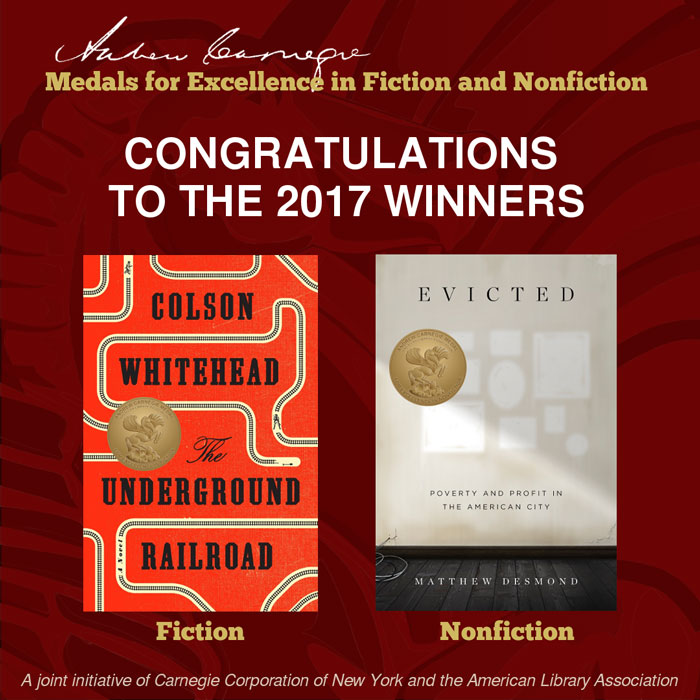 The Underground Railroad and Evicted, Carnegie Medals For Excellence in Fiction and Nonfiction