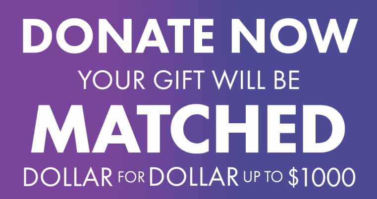donate now, matched dollar for dollar