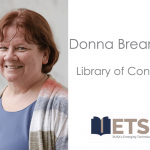 Donna Brearcliffe, Library of Congress, ETS