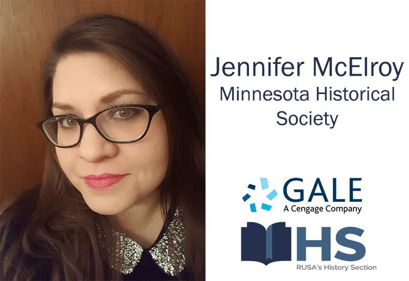Jennifer McElroy, Minnesota Historical Society, Gale A Cengage Company, RUSA's History Section