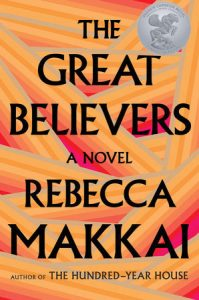The Great Believers By Rebecca Makkai, published by Viking