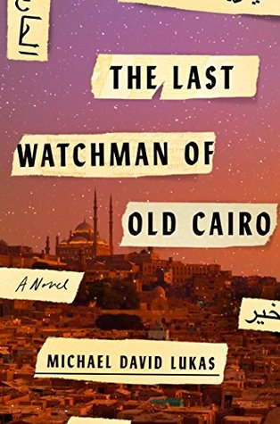 Last Watchman of Old Cairo: A Novel